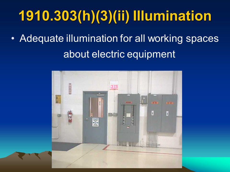 1910.303(h)(3)(ii) Illumination