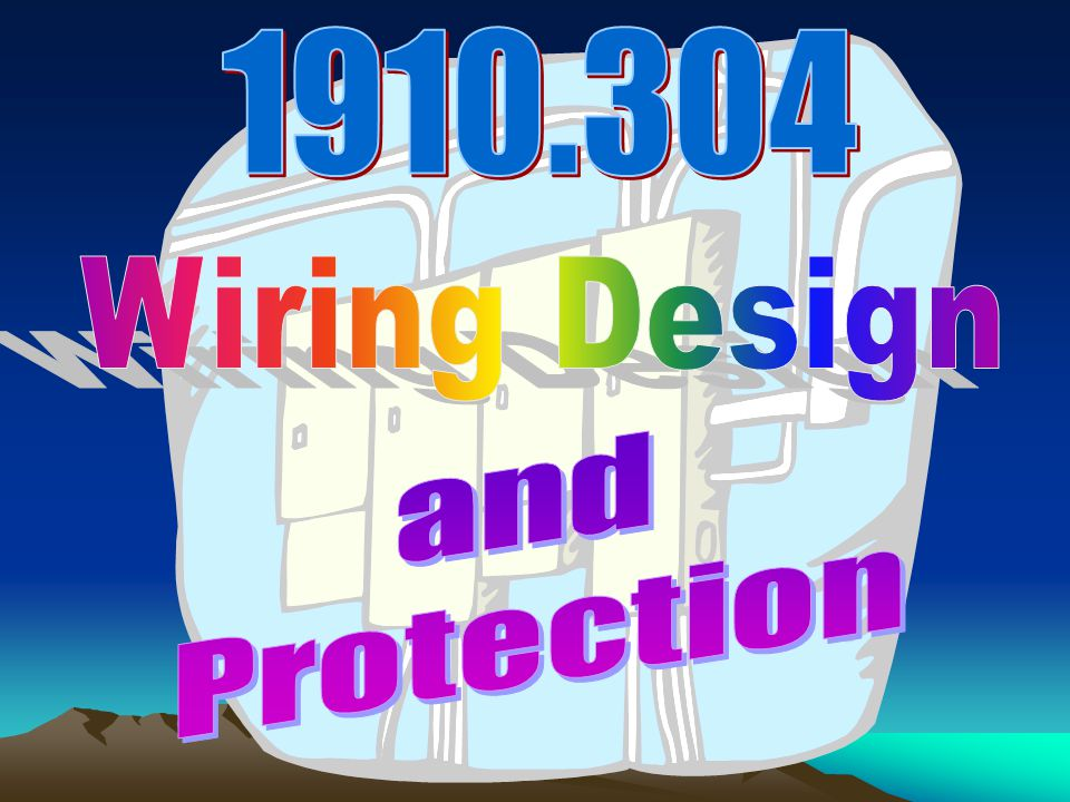 1910.304 Wiring Design and Protection