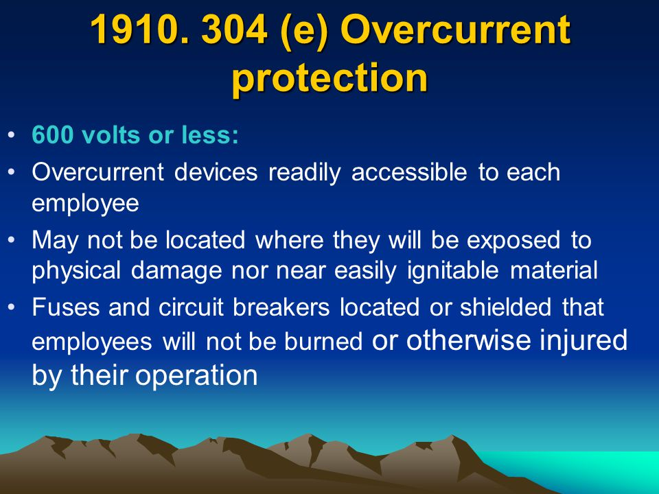 1910. 304 (e) Overcurrent protection