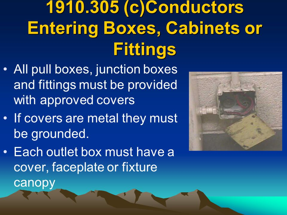 1910.305 (c)Conductors Entering Boxes, Cabinets or Fittings