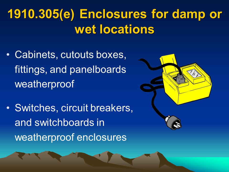 (e) Enclosures for damp or wet locations