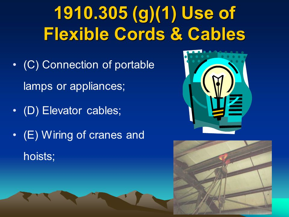 1910.305 (g)(1) Use of Flexible Cords & Cables