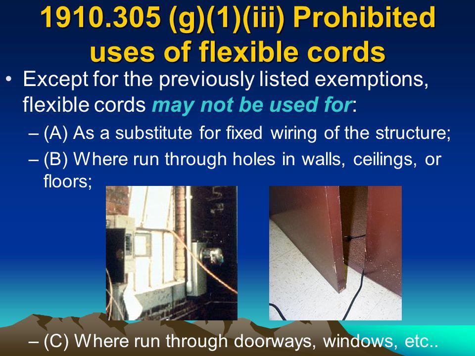 1910.305 (g)(1)(iii) Prohibited uses of flexible cords