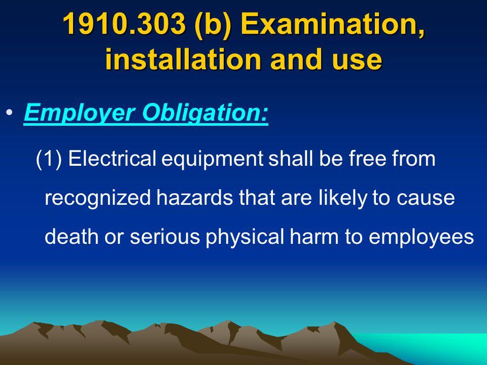 1910.303 (b) Examination, installation and use