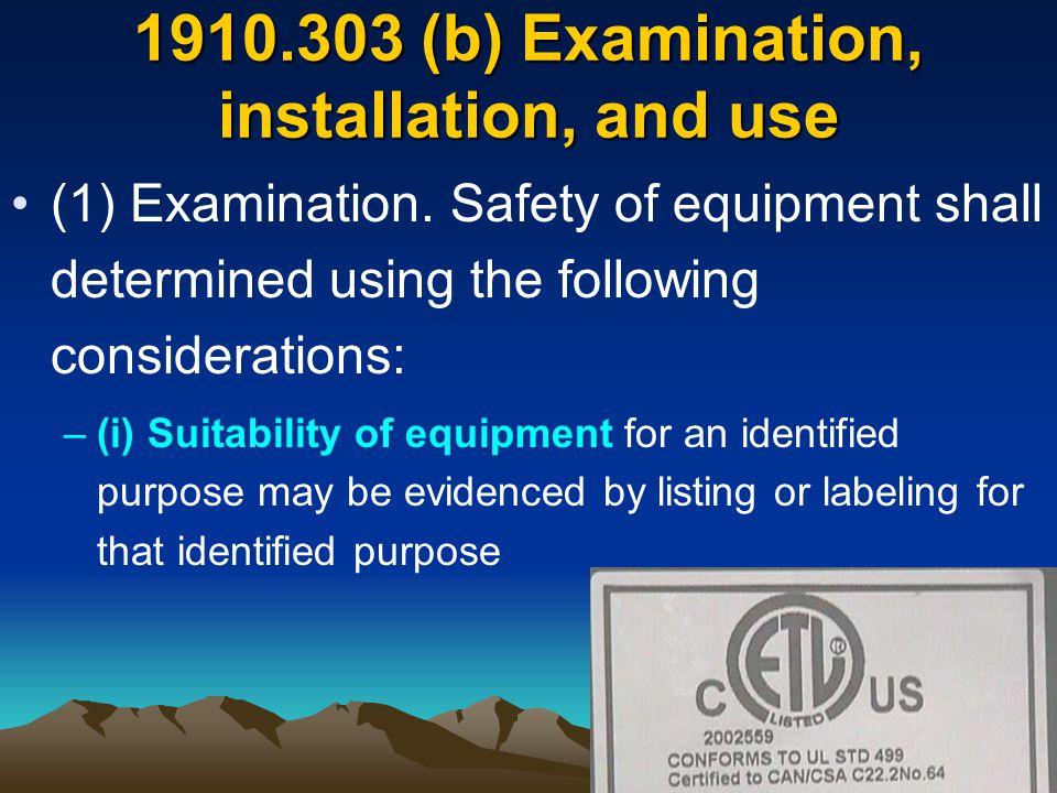 1910.303 (b) Examination, installation, and use