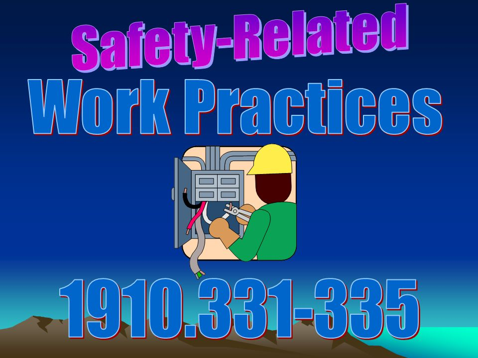 Safety-Related Work Practices 1910.331-335