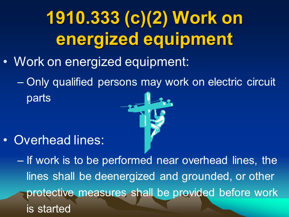 1910.333 (c)(2) Work on energized equipment