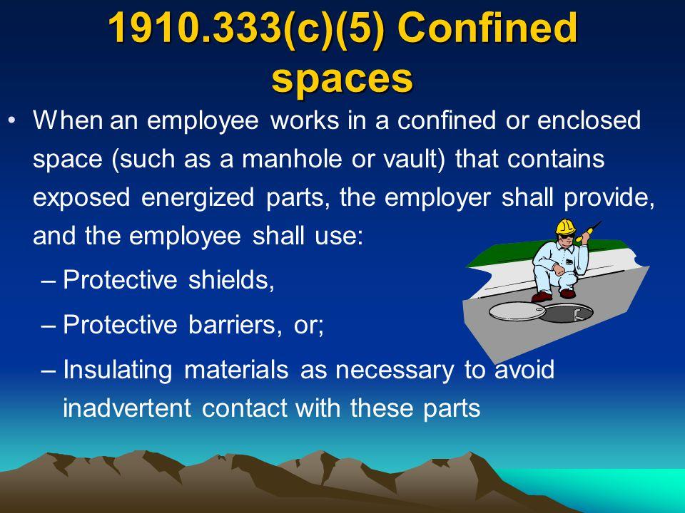 1910.333(c)(5) Confined spaces
