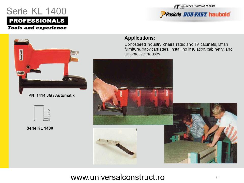 Serie KL 1400 www.universalconstruct.ro Applications: