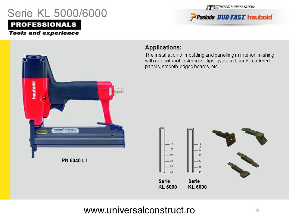 Serie KL 5000/6000 www.universalconstruct.ro Applications: