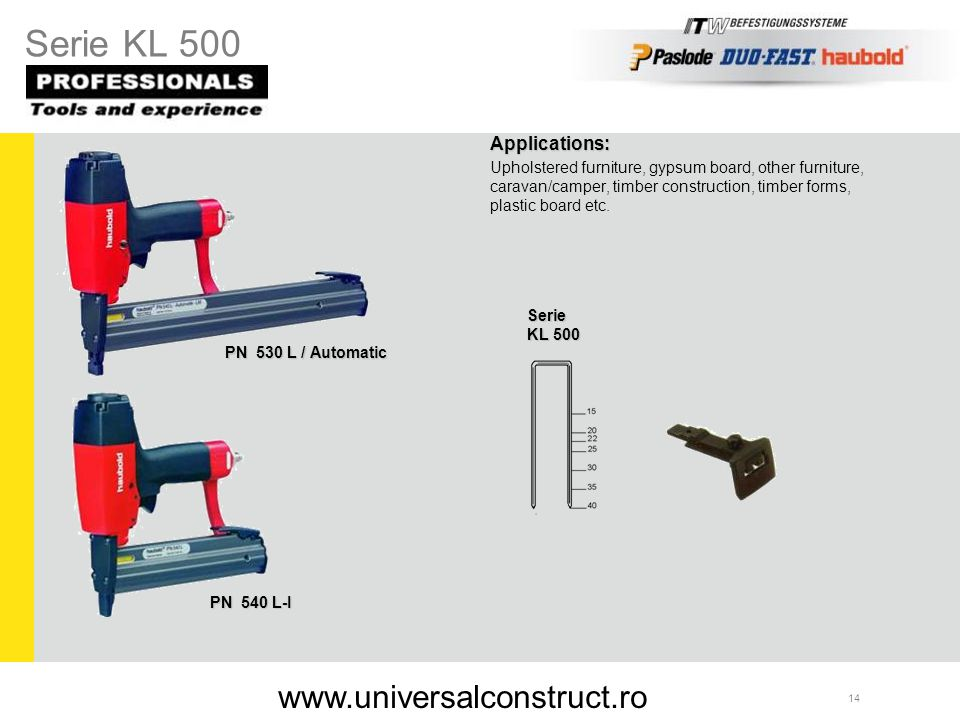 Serie KL 500 www.universalconstruct.ro Applications: