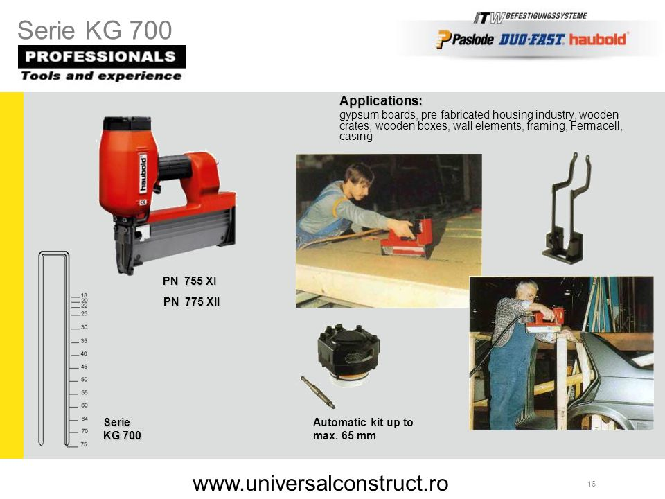 Serie KG 700 www.universalconstruct.ro Applications: