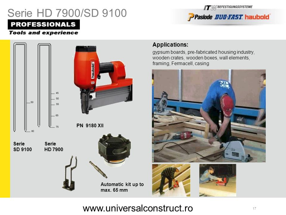Serie HD 7900/SD 9100 www.universalconstruct.ro Applications: