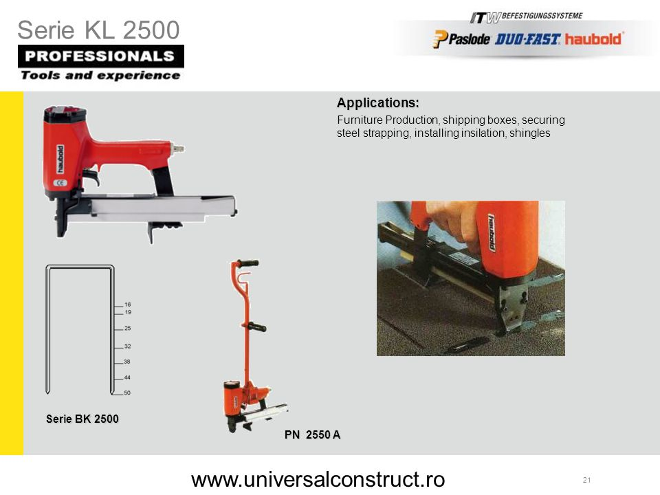 Serie KL 2500 www.universalconstruct.ro Applications: