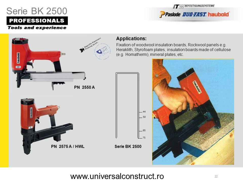 Serie BK 2500 www.universalconstruct.ro Applications: