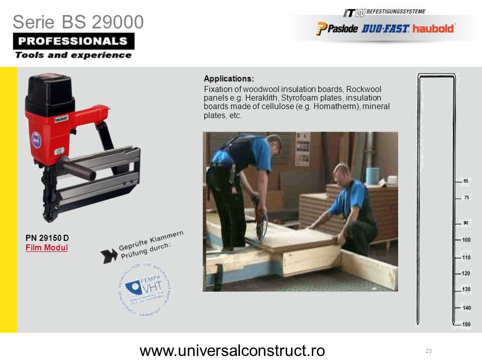 Serie BS 29000 www.universalconstruct.ro Applications: