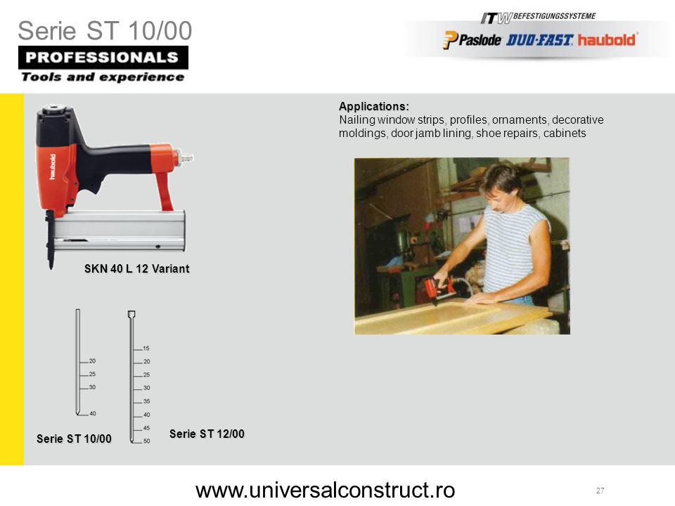 Serie ST 10/00 www.universalconstruct.ro Applications: