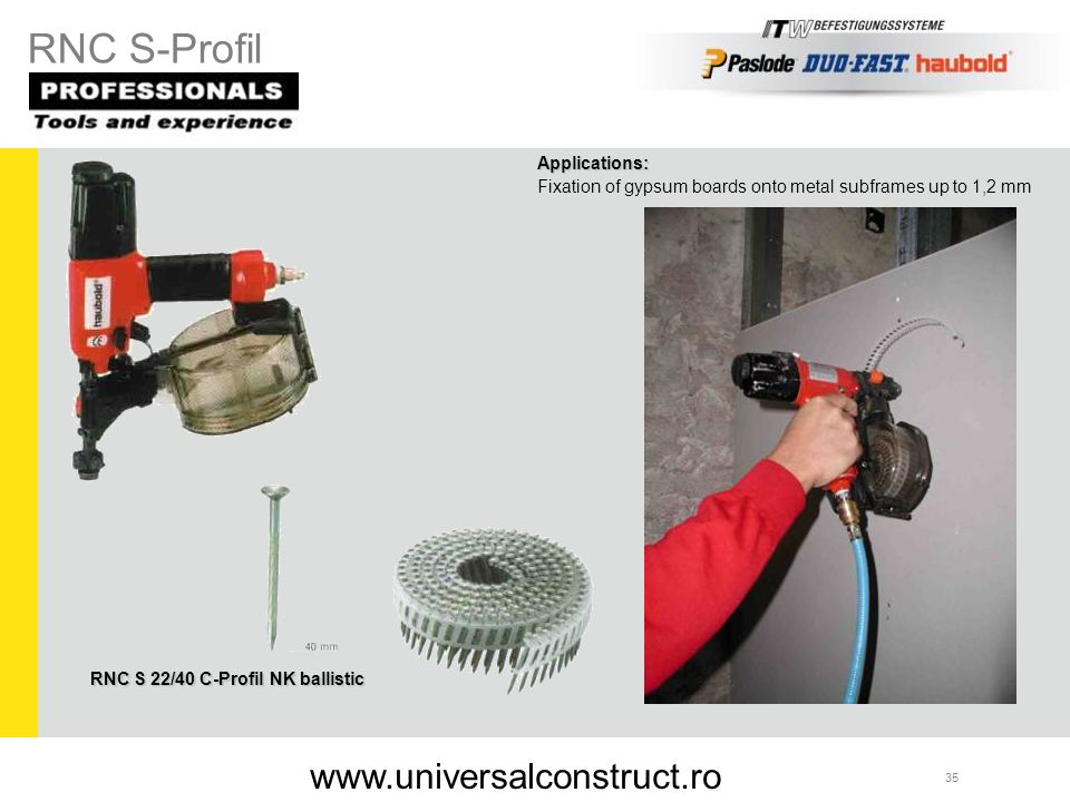 RNC S-Profil www.universalconstruct.ro Applications: