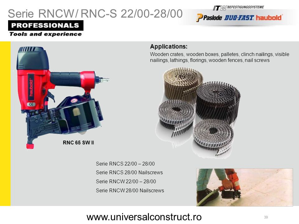 Serie RNCW/ RNC-S 22/00-28/00 www.universalconstruct.ro Applications: