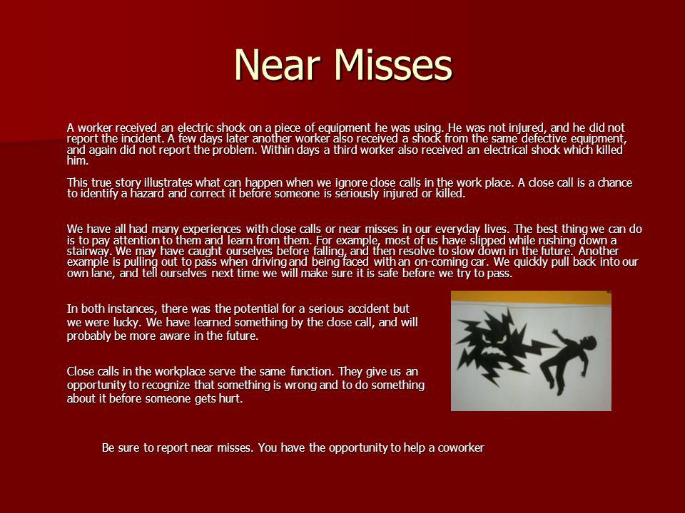 Near Misses