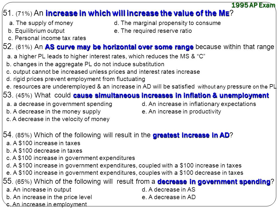 51. (71%) An increase in which will increase the value of the ME