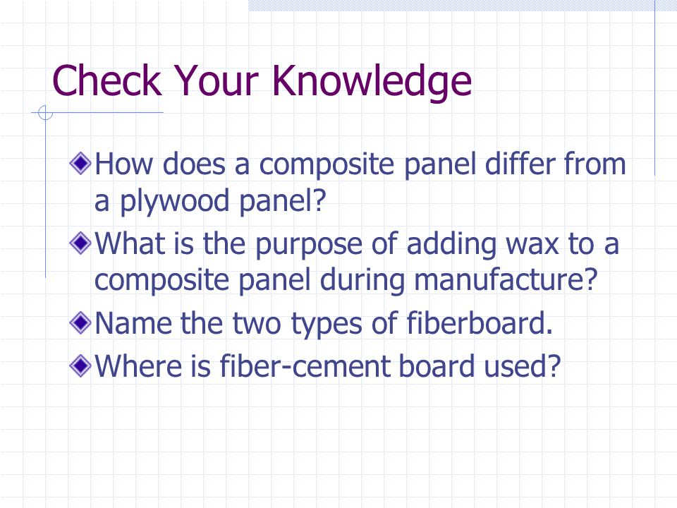 Check Your Knowledge How does a composite panel differ from a plywood panel