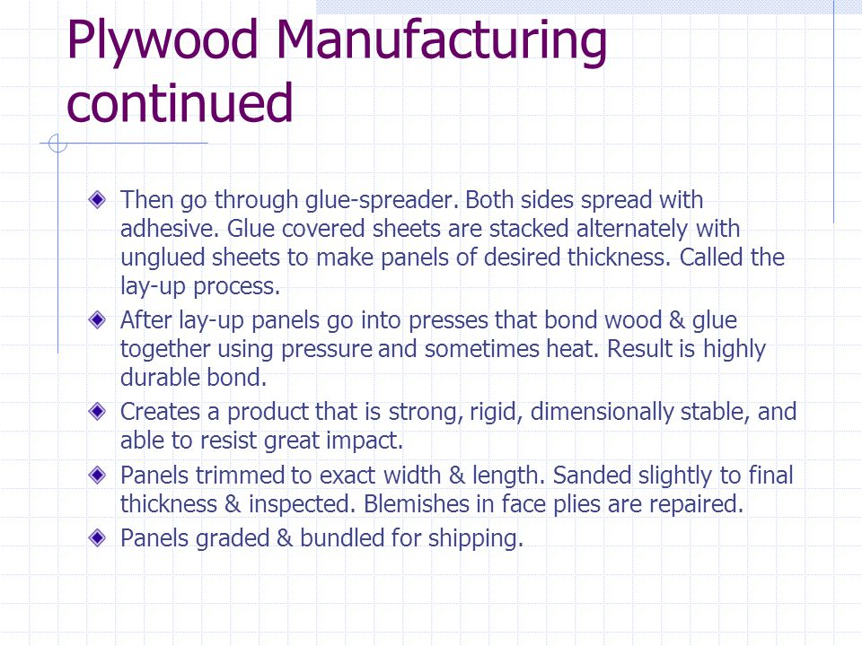 Plywood Manufacturing continued