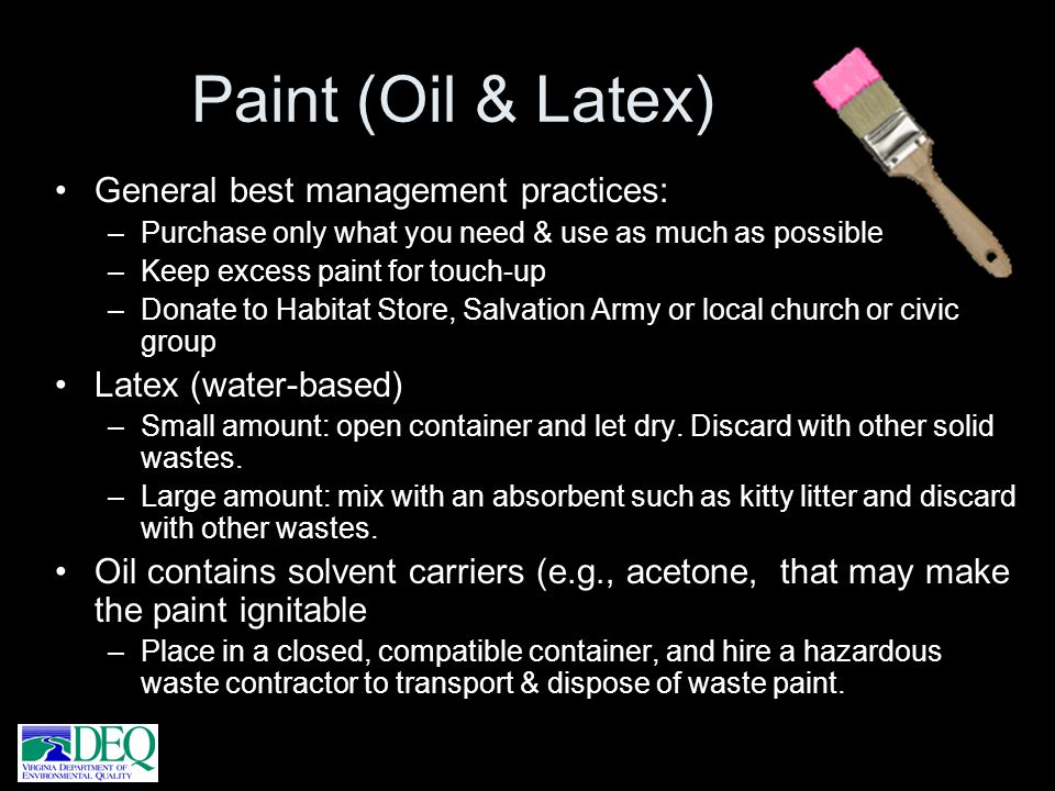 Paint (Oil & Latex) General best management practices: