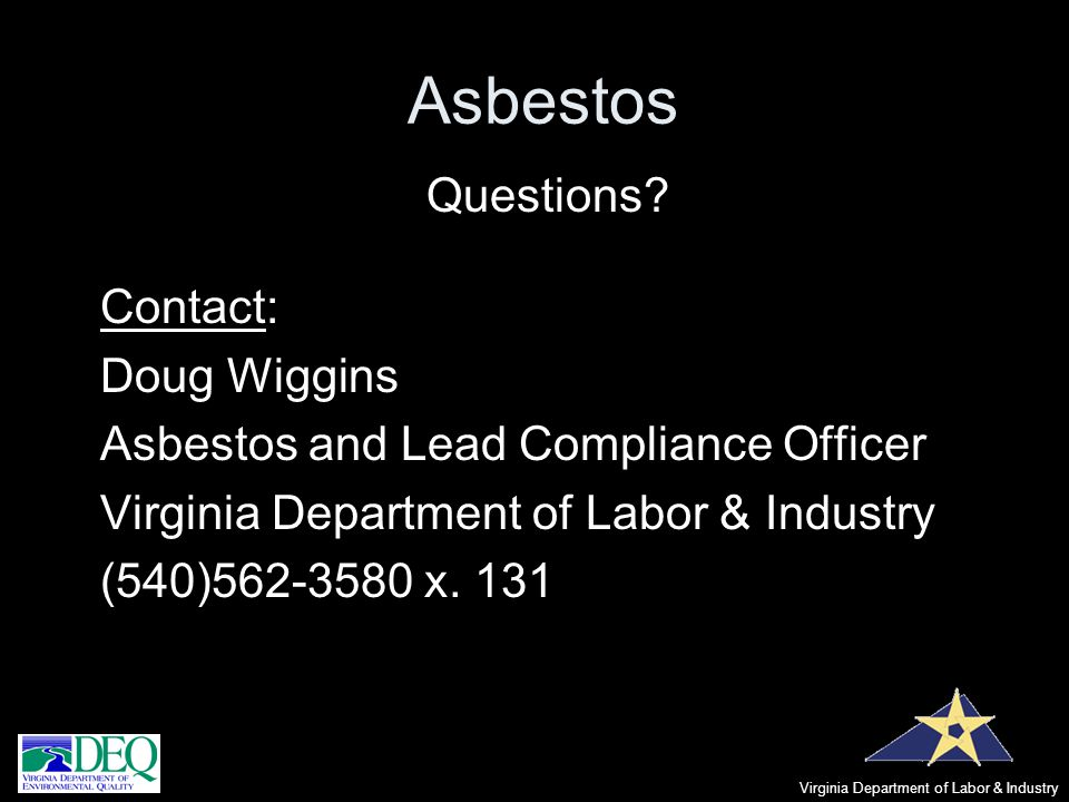 Asbestos Questions Contact: Doug Wiggins
