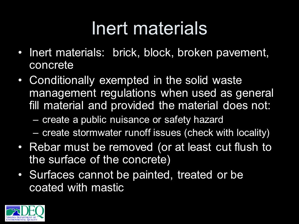 Inert materials Inert materials: brick, block, broken pavement, concrete.