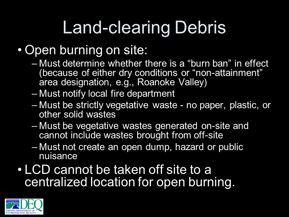 Land-clearing Debris Open burning on site: