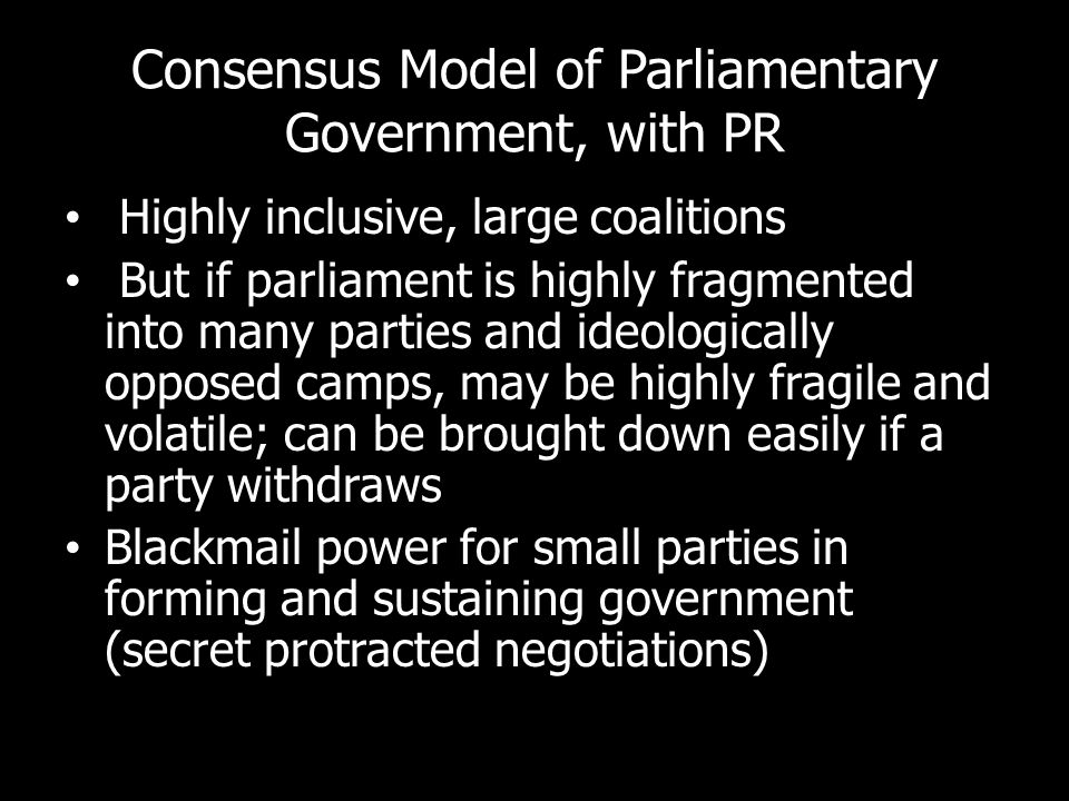 Consensus Model of Parliamentary Government, with PR