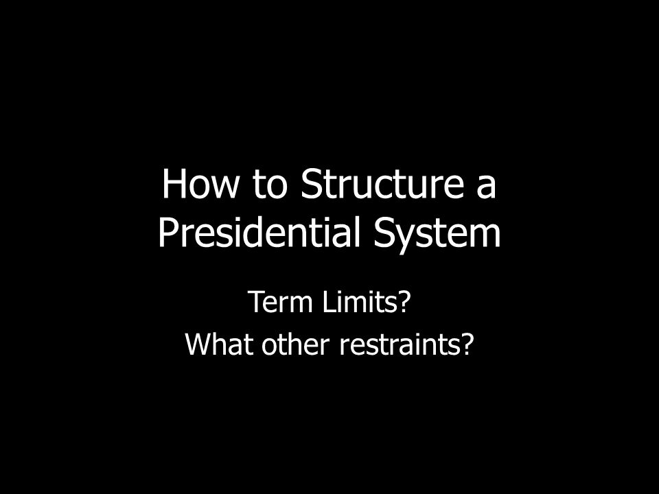 How to Structure a Presidential System
