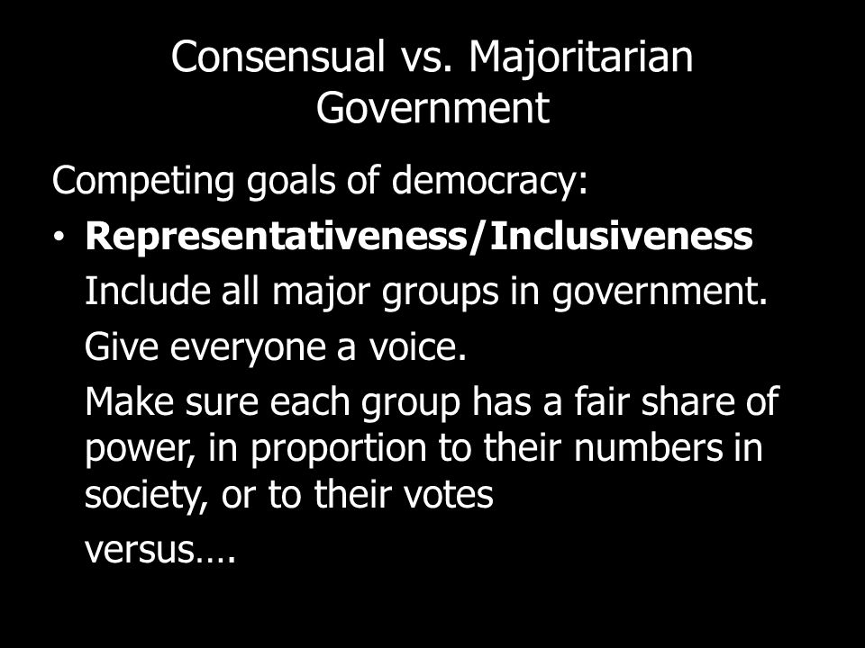 Consensual vs. Majoritarian Government