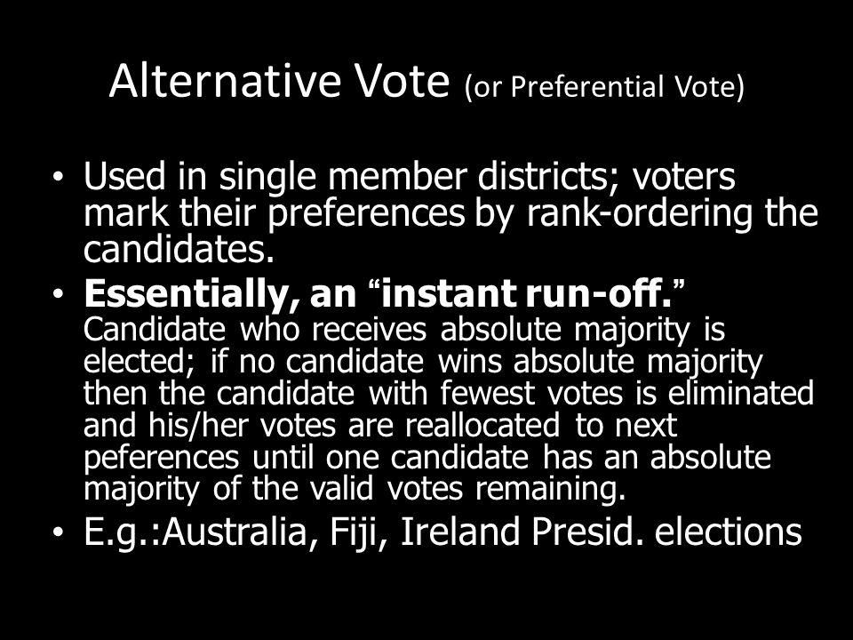 Alternative Vote (or Preferential Vote)