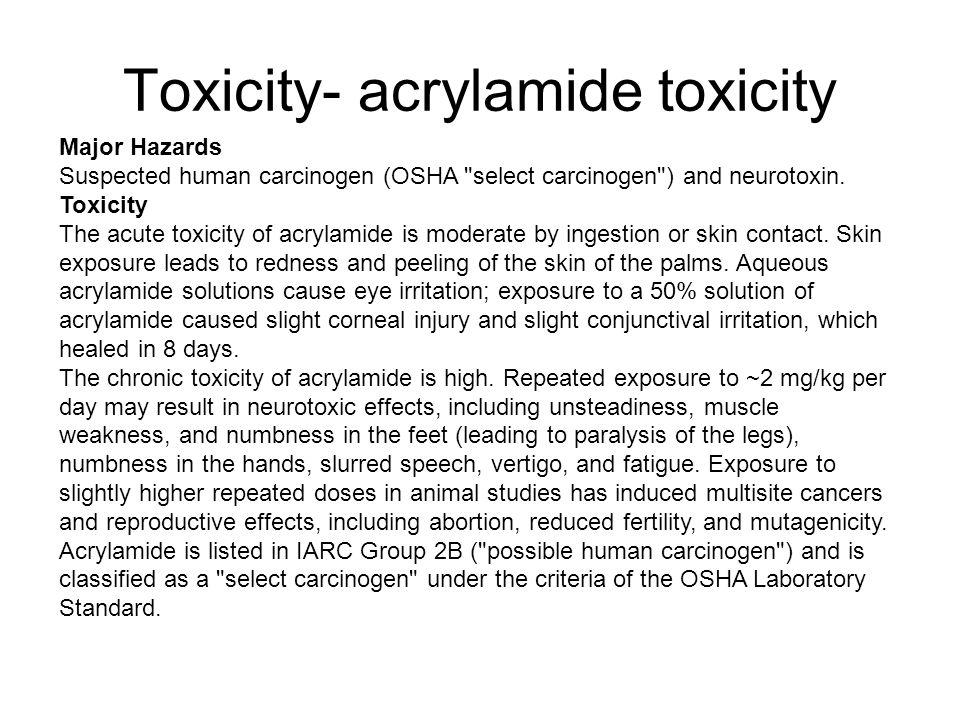 Toxicity- acrylamide toxicity