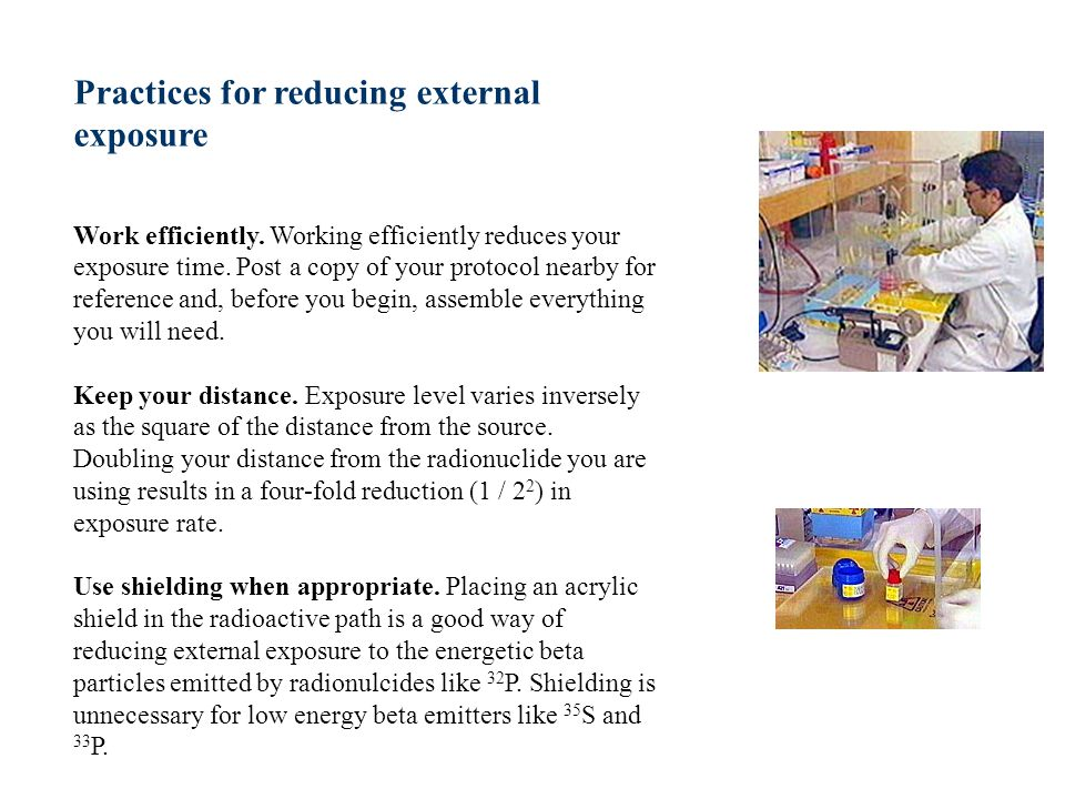 Practices for reducing external exposure Work efficiently