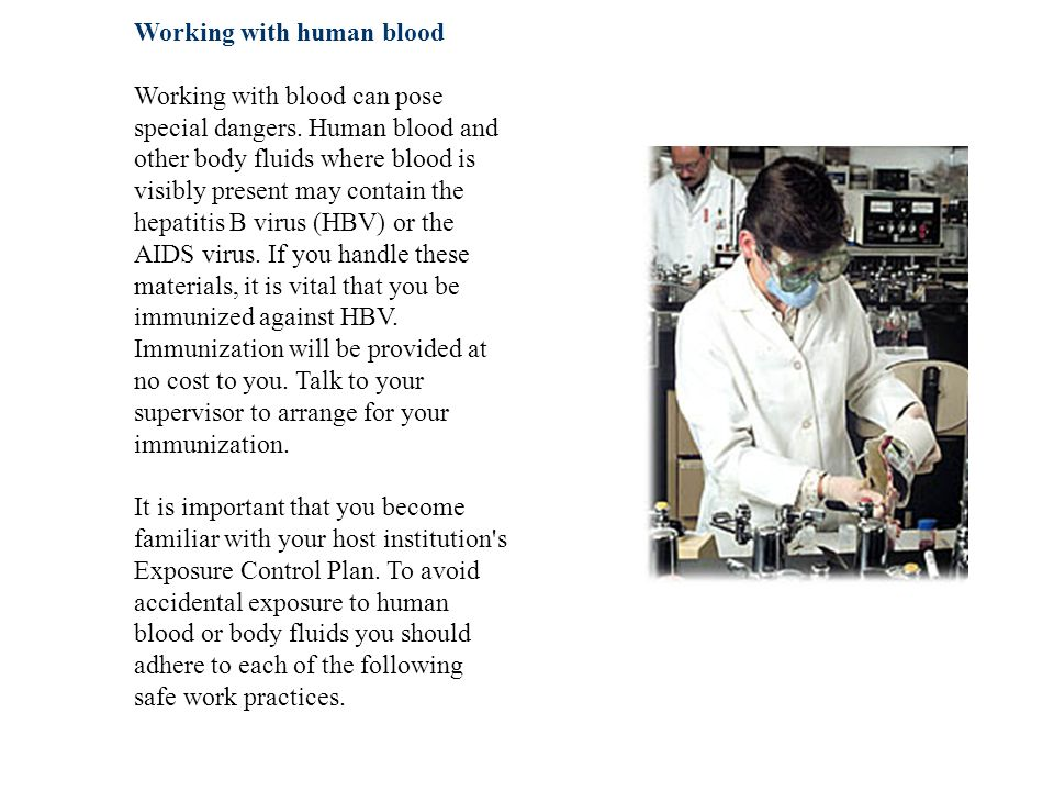 Working with human blood Working with blood can pose special dangers