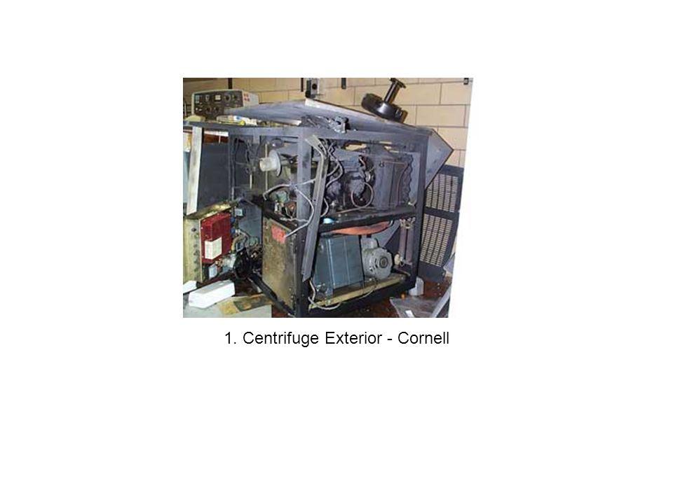 1. Centrifuge Exterior - Cornell