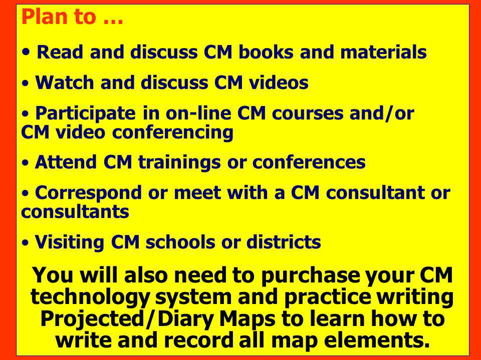 Read and discuss CM books and materials