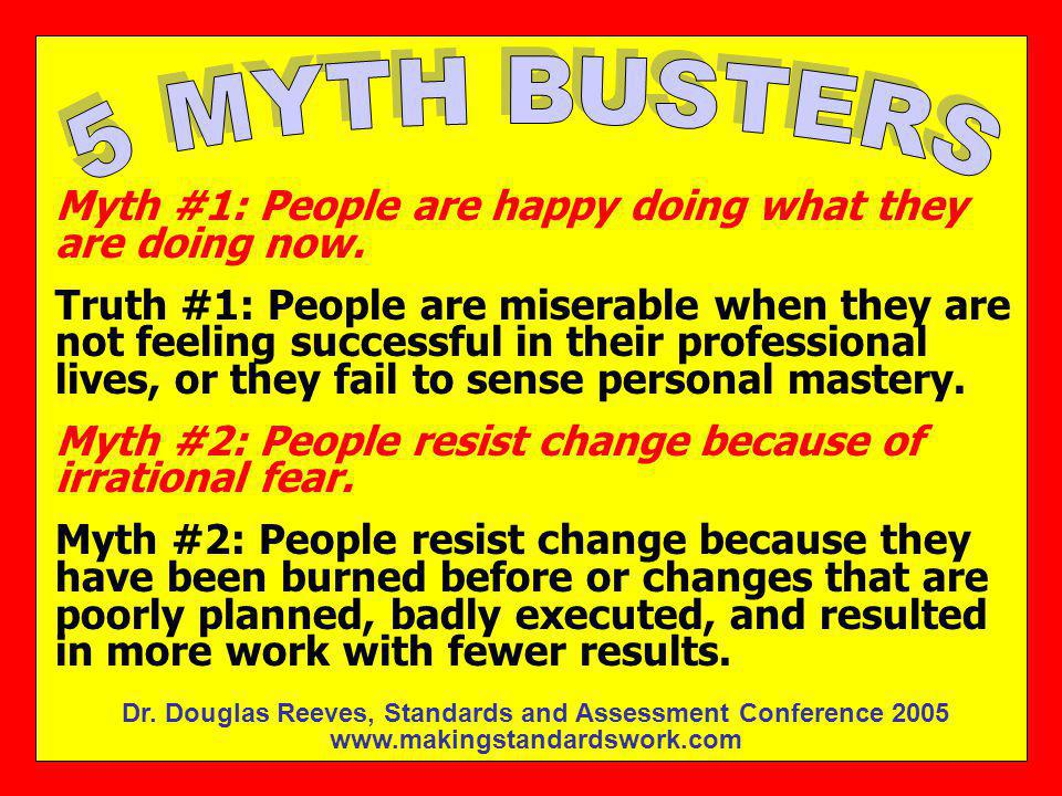 5 MYTH BUSTERS Myth #1: People are happy doing what they are doing now.
