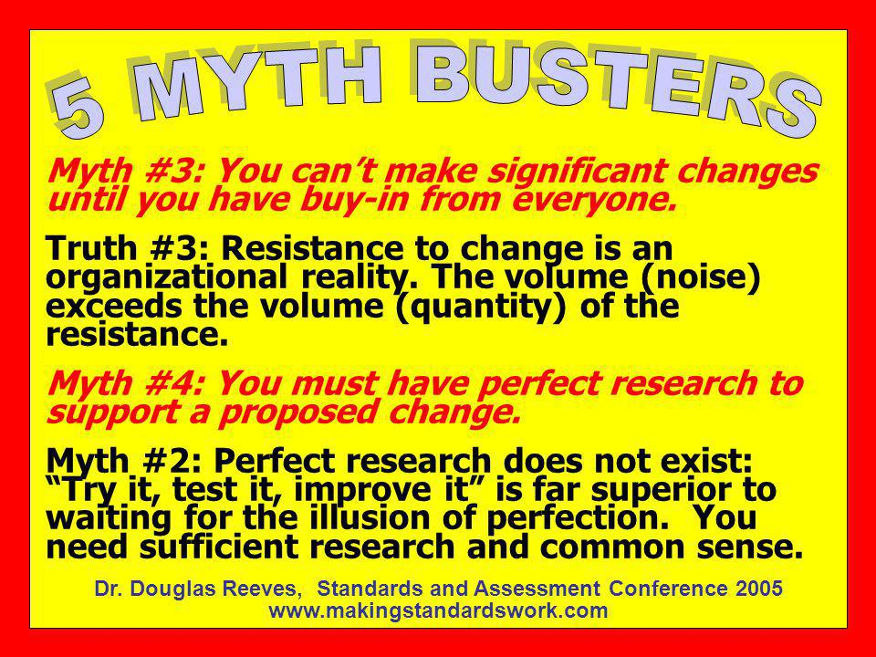 5 MYTH BUSTERS Myth #3: You can't make significant changes until you have buy-in from everyone.