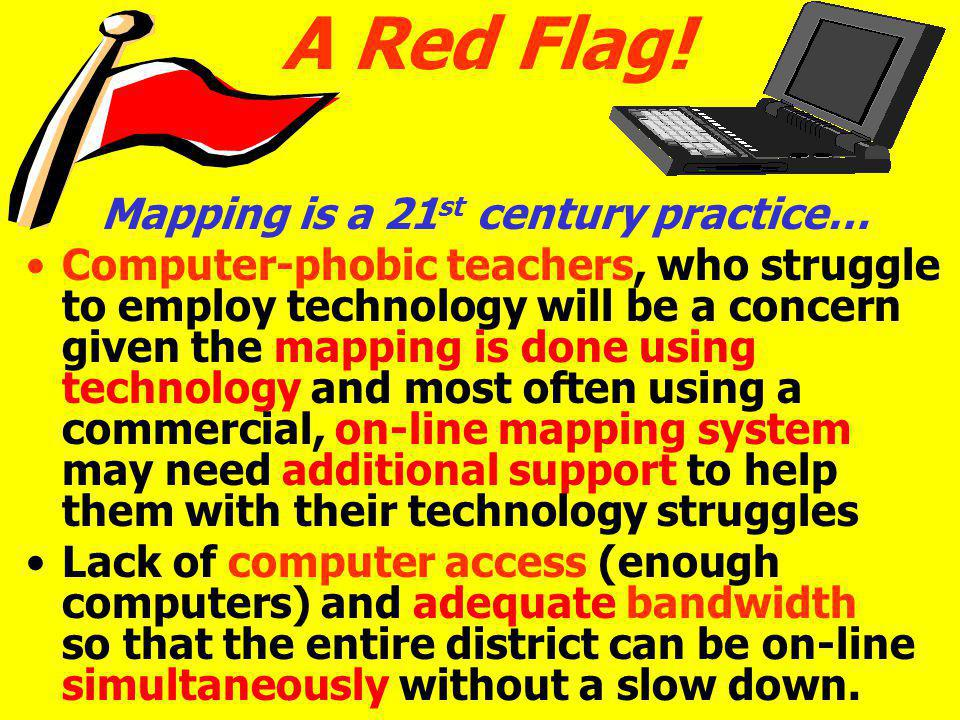 A Red Flag! Mapping is a 21st century practice…