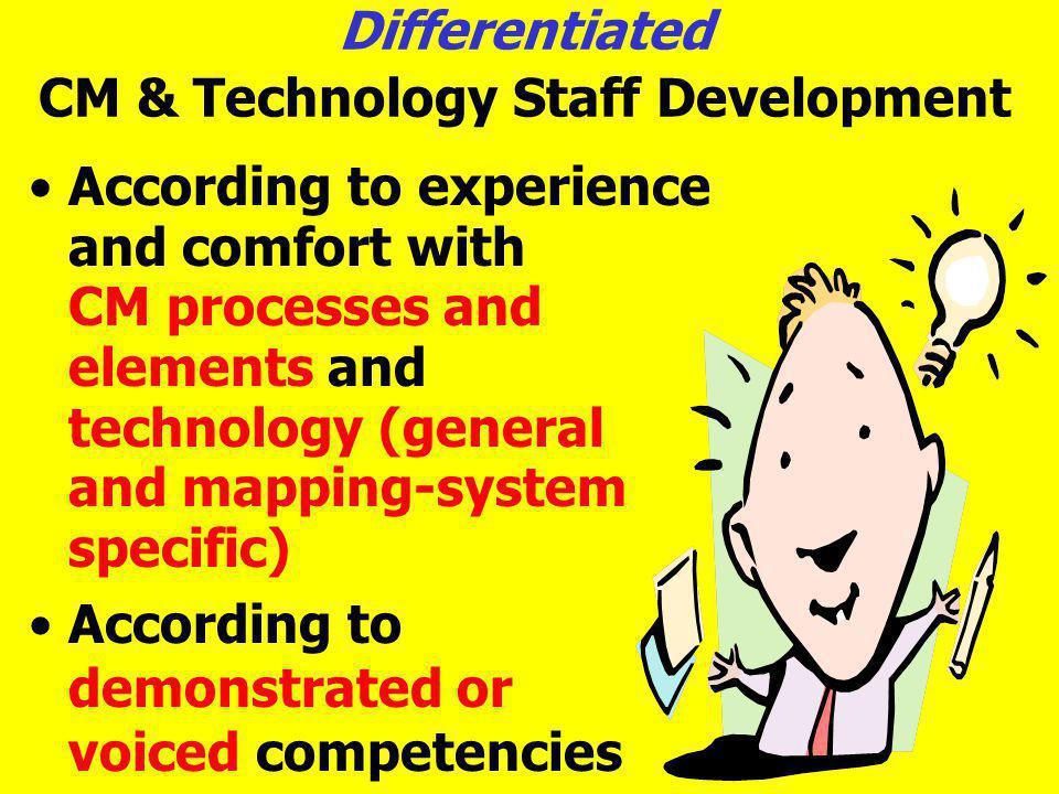 Differentiated CM & Technology Staff Development
