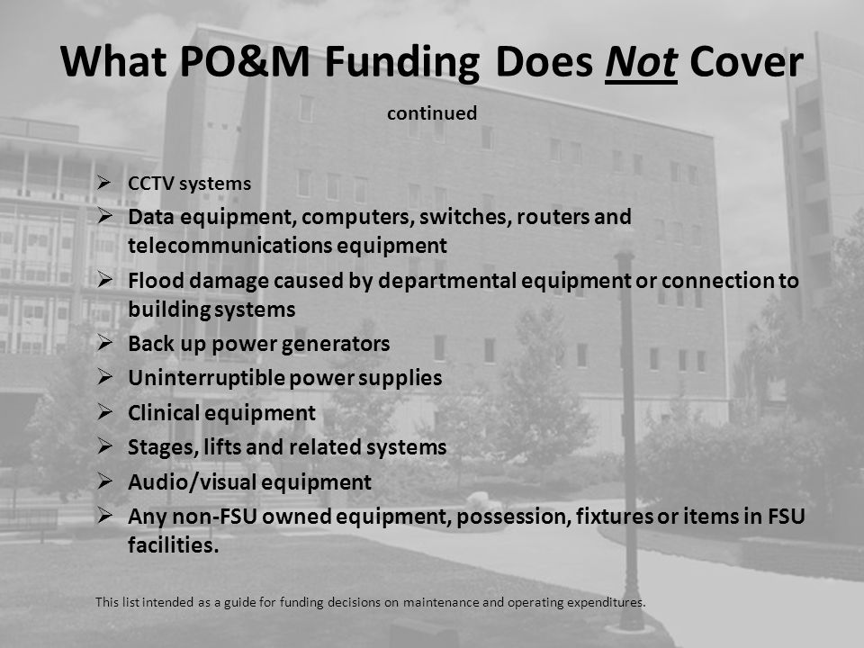 What PO&M Funding Does Not Cover continued