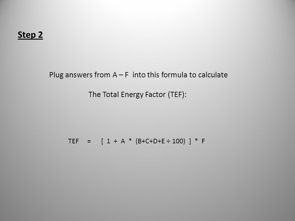 Step 2 Plug answers from A – F into this formula to calculate