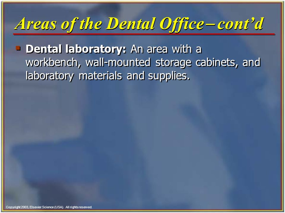 Areas of the Dental Office- cont'd
