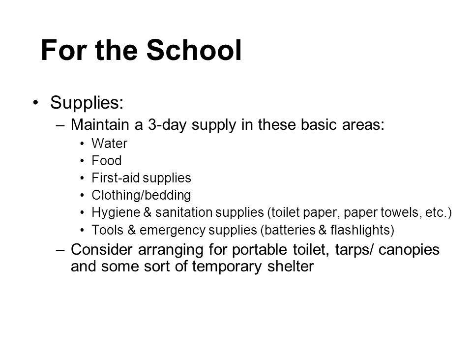 For the School Supplies: Maintain a 3-day supply in these basic areas: