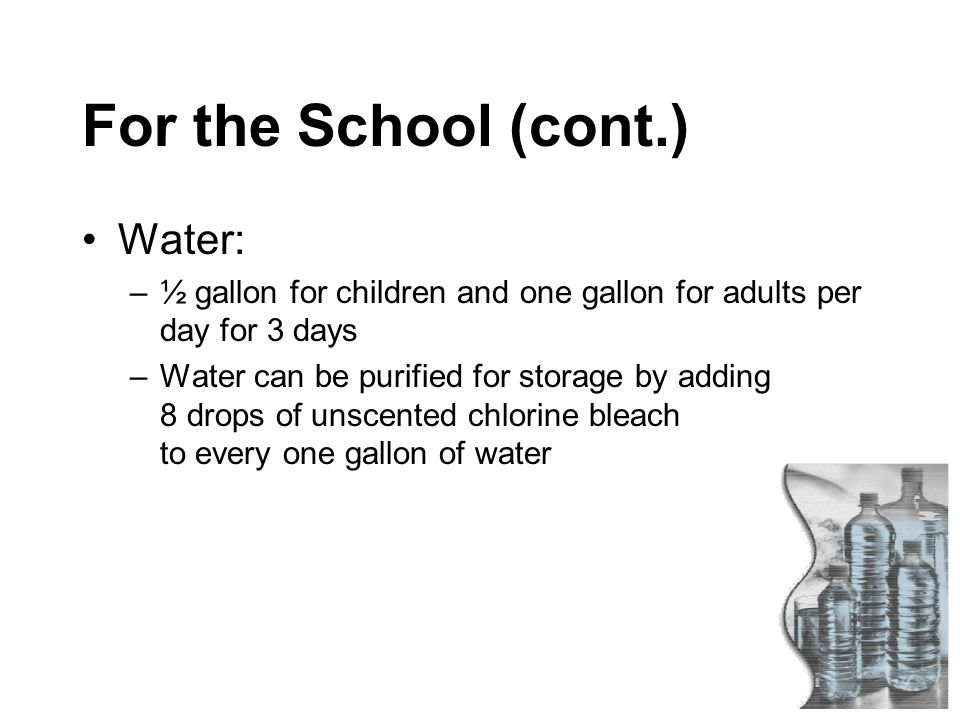 For the School (cont.) Water: