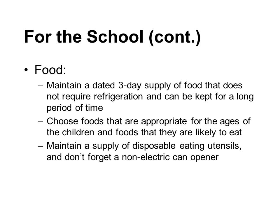 For the School (cont.) Food: